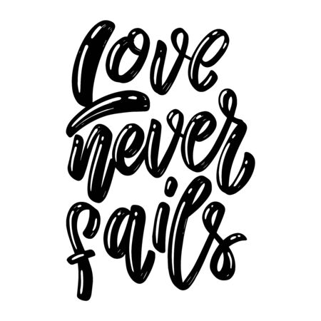 Love never fails. Lettering phrase on white background. Design element for poster, card, banner. Vector illustration Illusztráció