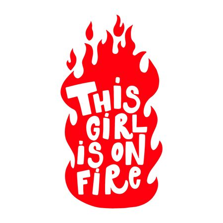 This girl is on fire. Lettering phrase on white background. Design element for poster, card, banner. Vector illustration