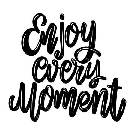 Enjoy every moment. Lettering phrase isolated on white background. Design element for poster, card, banner, flyer. Vector illustration