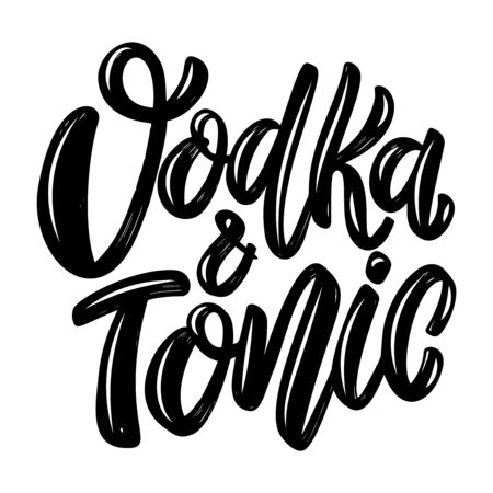 Vodka and tonic. Lettering phrase isolated on white background. Design element for poster, card, banner, flyer. Vector illustration