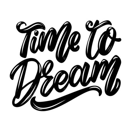 Time to dream. Lettering phrase isolated on white background. Design element for poster, card, banner, flyer. Vector illustration