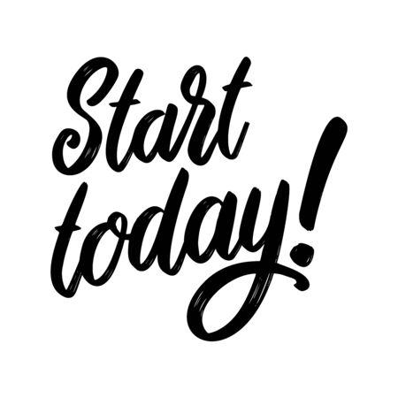 Start today. Lettering phrase on white background. Design element for poster, card, banner, sign. Vector illustration Ilustração Vetorial