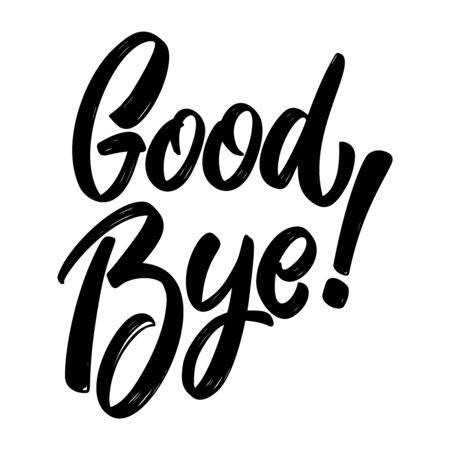 Goodbye. Lettering phrase on white background. Design element for poster, card, banner, sign. Vector illustration