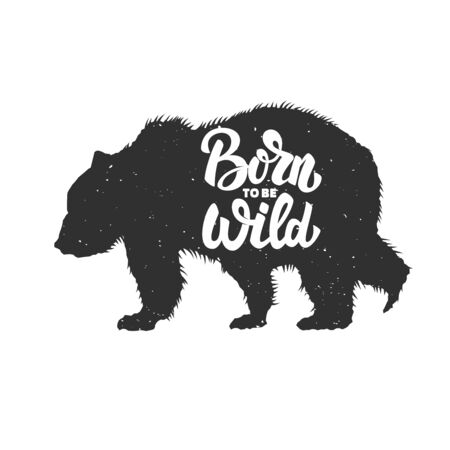 Born to be wild. Silhouette of grizzly bear on grunge background. Design element for poster, card, banner, sign. Vector illustration