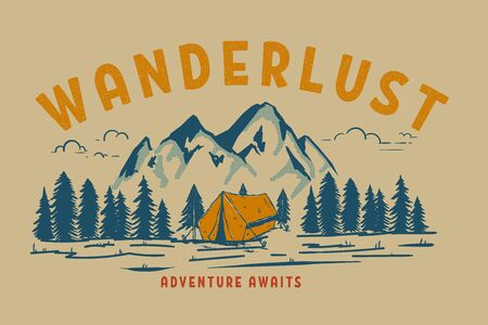 Wanderlust. Hand draw illustration of wild mountain landscape and tourist tent. Design element for logo, label, sign, poster, t shirt. Vector illustration