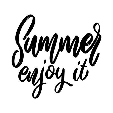 Summer enjoy it. Lettering phrase on white background. Design element for poster, card, banner, sign. Vector illustration