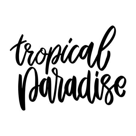Tropical paradise. Lettering phrase on white background. Design element for poster, card, banner, sign. Vector illustration Çizim