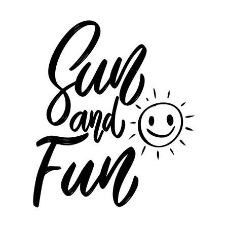 Sun and fun. Lettering phrase on white background. Design element for poster, card, banner, sign. Vector illustration Çizim