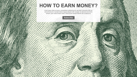 """""""How to earn money"""" Poster, web design, with engraving face of Benjamin Franklin"""