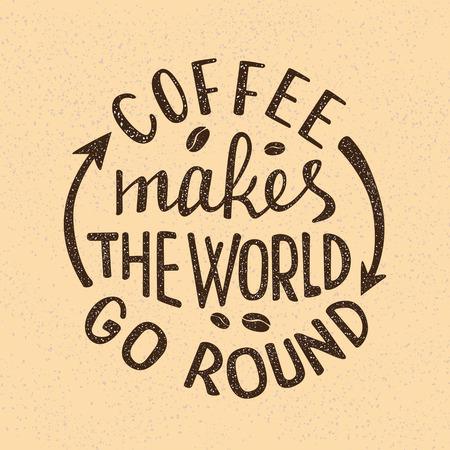 Il caffè fa girare il mondo a lettere. Iscrizione scritta a mano per l'insegna del caffè o l'adesivo della tazza. Vettoriali