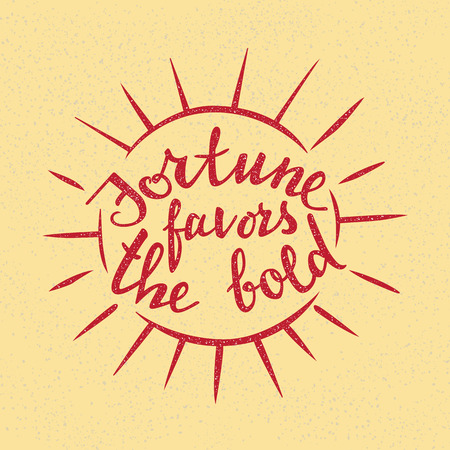 Fortune favors the bold lettering. Handwritten proverb for motivational poster design.