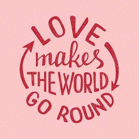 El amor hace girar al mundo letras. Proverbio escrito a mano para el diseño de carteles o tarjetas.