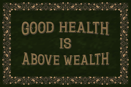Good health is above wealth. English saying. Illustration