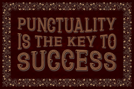 Punctuality is the key to success. English saying.