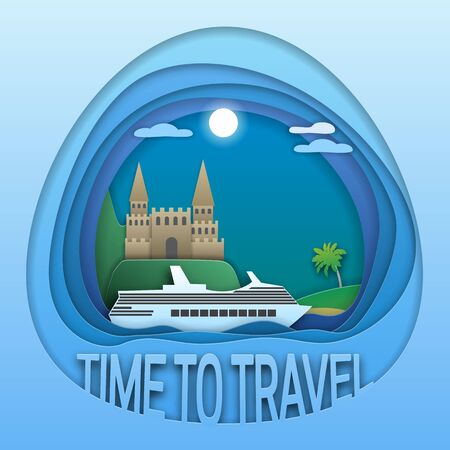 Time to travel emblem design. Cruise ship at sea, castle on mountain and beach with palm tree. Tourist label illustration in paper cut style. Illustration