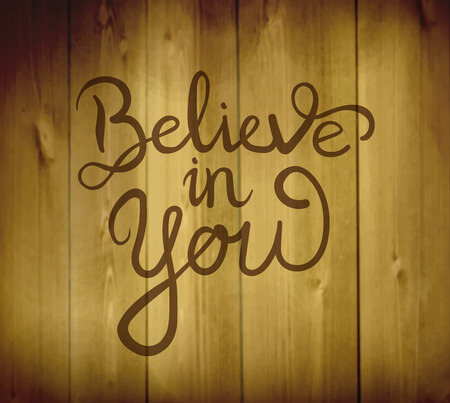 generated: Digitally generated Believe in yourself message vector Illustration