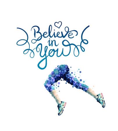 Digitally generated Believe in you vector