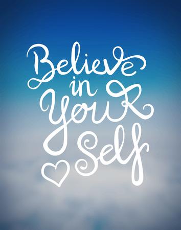 believe: Generada digitalmente Cree en ti mismo mensaje vector