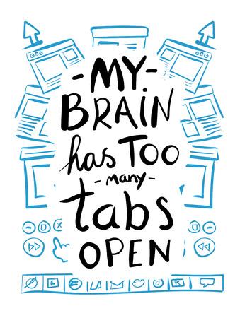 has: Digitally generated My brain has too many tabs open