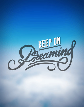 Digitally generated Keep on dreaming motivation vector