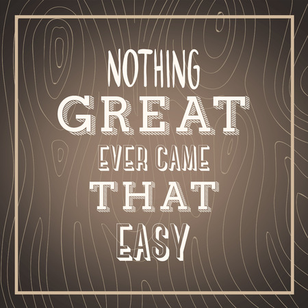 nothing: Digitally generated Nothing great ever came easy vector