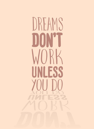 generated: Digitally generated Motivational vector with dream text Illustration