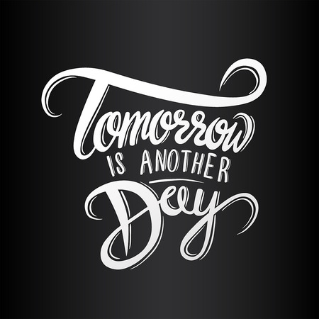 another: Digitally generated Tomorrow is another day vector