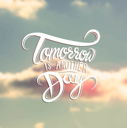 tomorrow: Digitally generated Tomorrow is another day vector