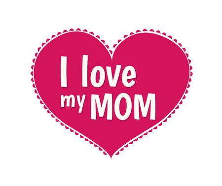 digitally generated: Digitally generated I love my mom vector
