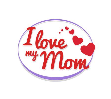 I love my mom stock photos royalty free i love my mom images digitally generated i love my mom vector altavistaventures Gallery
