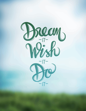 digitally  generated: Digitally generated Motivational vector with dream text Illustration