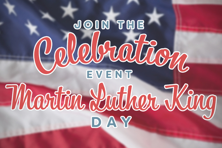 Join the celebration event Martin Luther King Day against close-up of red and white american flag