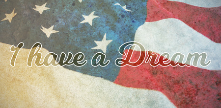 I have a dream against american flag with stars and stripes