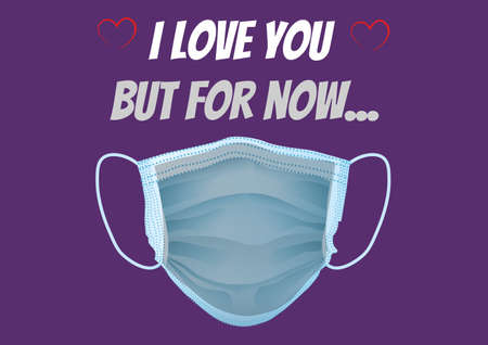 I love you but for now text with face mask on purple background. happy valentine's day love and romance during covid 19 pandemic concept digitally generated image.