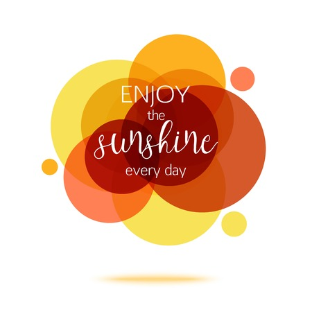 recitation: Enjoy the Sunshine Every Day - Creative Quote. Abstract colorful background with quote. Vector illustration