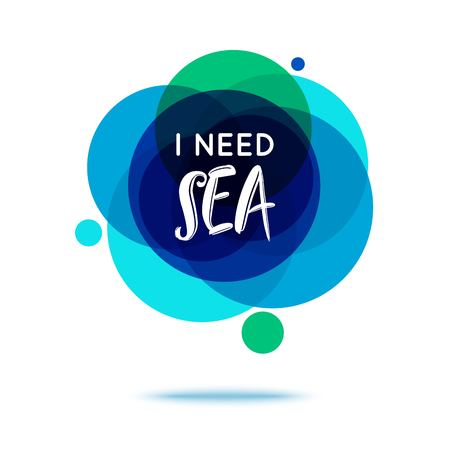 recitation: I Need Sea - Creative Quote. Abstract colorful background with quote. Vector illustration. Illustration