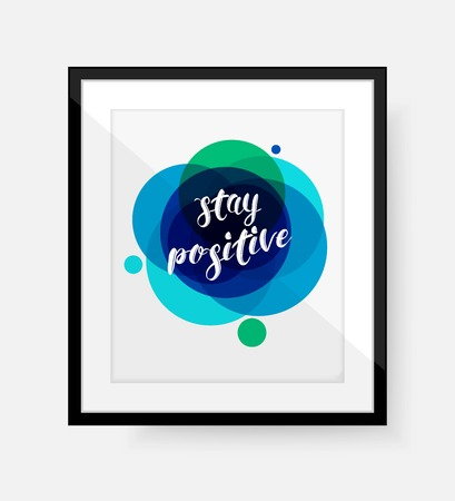 assured: Stay Positive - phrase. Hand written text Stay Positive over blue abstract background with black frame. Vector illustrator.