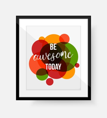 be green: Be awesome today - quote. Abstract background with circles Illustration