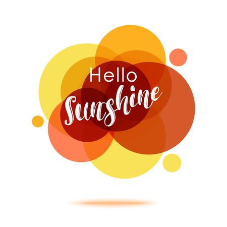 recall: Hello Sunshine - Creative Quote. Abstract colorful background with quote. Vector illustration.