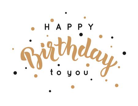 Happy Birthday greeting card. Modern calligraphy, vector illustration. Illustration