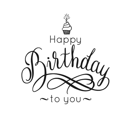Happy Birthday lettering inscription, cupcake with a candle. Calligraphy design for greeting card, vector illustration.