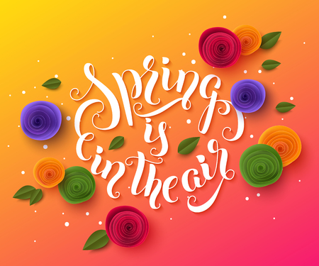Spring background with paper cut flowers and leaves. Spring is in the air lettering design