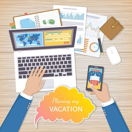 Planning Vacation Concept. Businessman at work plans his summer vacation. Mobile applications, website on the smartphone and laptop screen, booking in advance, map, hands on the desk. Trip plan Vector