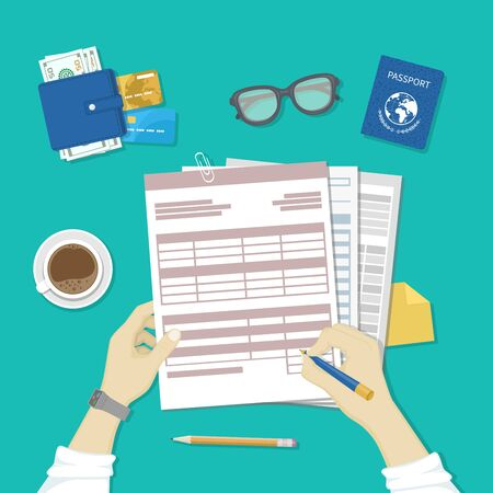 Man fills the form of document. Human hands hold the accounts, payroll, tax form. Workplace with papers, blanks, forms, passport, glasses, coffee, wallet with money, credit cards. Top view vector Illustration