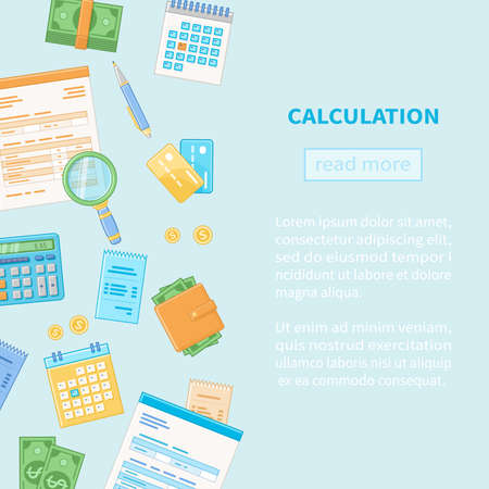Calculation concept. Tax accounting. Financial analysis, analytics, data capture, planning, statistics, research. Documents, forms, calendar, calculator, money, credit cards, checks, wallet. Vector Illustration