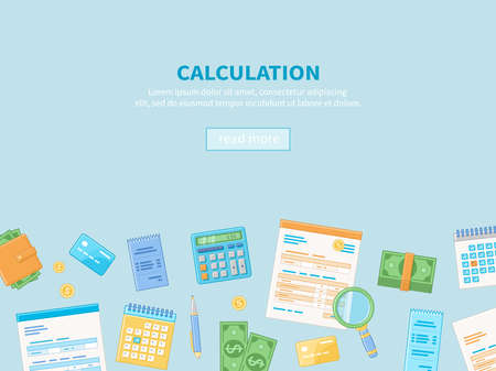 Calculation concept. Tax accounting. Financial analysis, analytics, data capture, planning, statistics, research. Financial business background. Documents, calendar, calculator, money, checks, wallet. Illustration