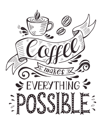 postcard: Banner with coffee cup and quote. Coffee makes everything possible .
