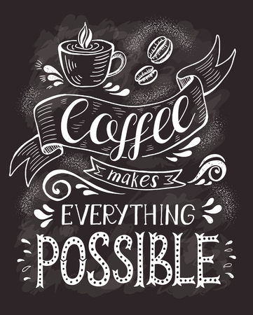 textured backgrounds: Banner with cup of coffee and quote vector with hand-drawn lettering for prints , posters, menu design and invitation.