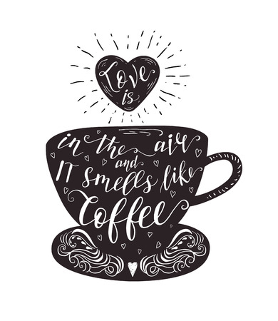 Quote on coffee cup. Vector hand-drawn lettering for prints , posters, menu design and invitation . Calligraphic , typographic and chalk design. Illustration