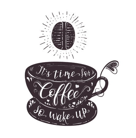 coffee beans: Quote on coffee cup. Vector hand-drawn lettering for prints , posters, menu design and invitation . Calligraphic , typographic and chalk design. Illustration